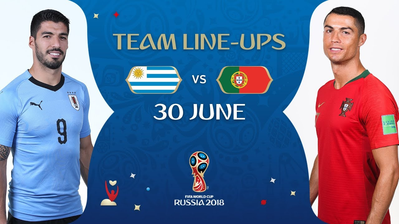 c3887f322 LINEUPS – URUGUAY V PORTUGAL - MATCH 49   2018 FIFA World Cup™ - YouTube
