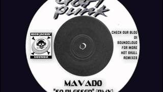 Mavado-So Blessed (Dancehall Reggae Remix ) Highjackin