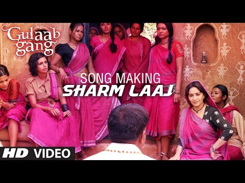 SHARM LAAJ SONG MAKING GULAAB GANG | MADHURI DIXIT, JUHI CHAWLA