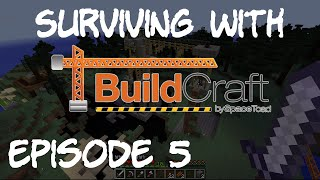 Surviving With Buildcraft 6, Episode 5 - Builder? Filler!