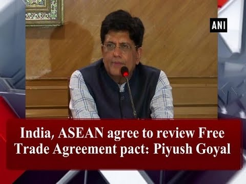 India, ASEAN Agree To Review Free Trade Agreement Pact: Piyush Goyal