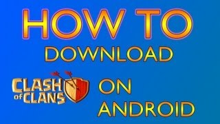How to download clash of clans on android