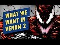 Everything We Want in Venom 2