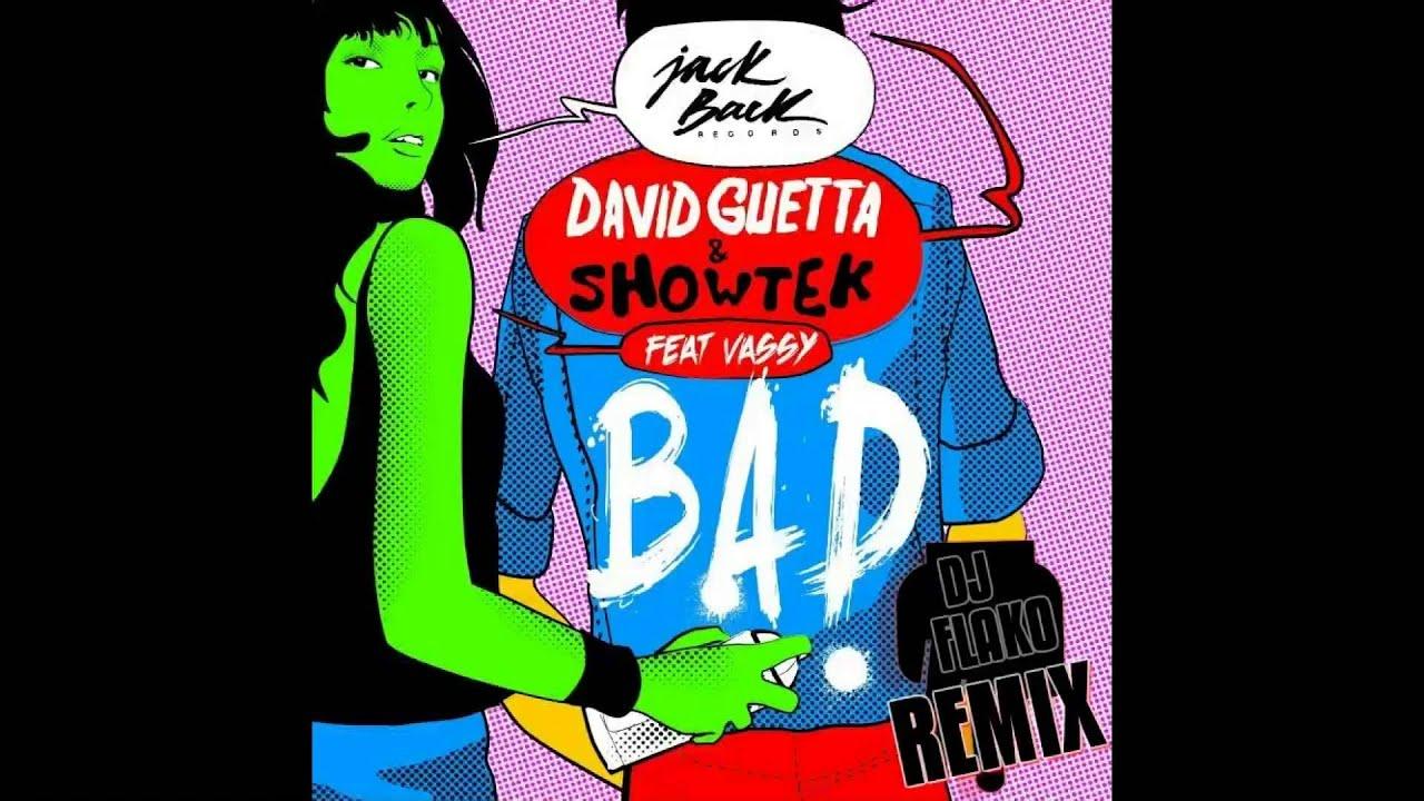 Download David Guetta & Showtek Ft.Vassy - Bad (DJ FLAKO REMIX) PREVIEW