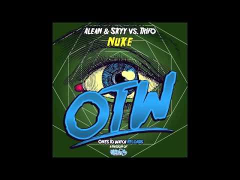 Alean & Skyy vs. Trifo - NUKE [Mixmash/OTW]