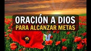 ORACIÓN a Dios de HOY Para Alcanzar Metas y Sueños en La Vida y Comenar el Dia en La Mañana