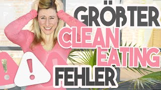 Der größte Fehler bei Clean Eating | Ernährungs Hacks