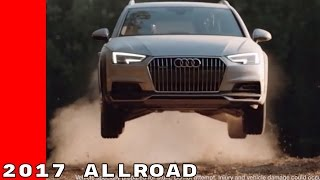 2017 Audi A4 Allroad Off Road Commercial Trailer And Review