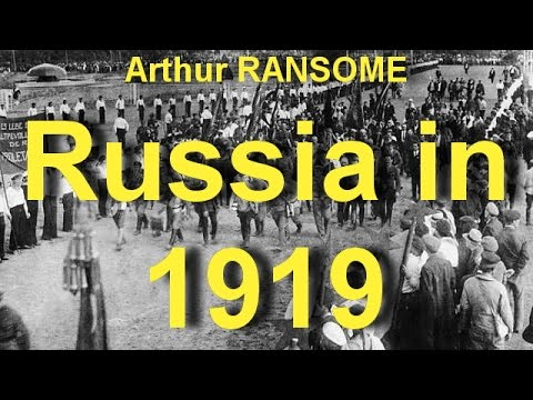 Russia in 1919   by Arthur RANSOME (1884 - 1967) by Historical Fiction Audiobooks