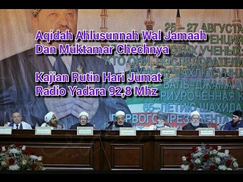 Aqidah Ahlusunnah Wal Jamaah Dan Muktamar Chechnya ~ Kajian Hari Jumat Di Radio Yadara 92,8 Mhz