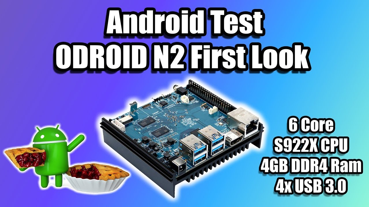 ODROID N2 First Look Amlogic S922X SBC - Overview And Android Test
