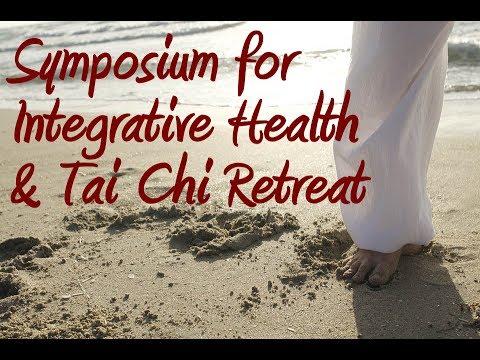 Symposium Integrative Health Tai Chi Retreat