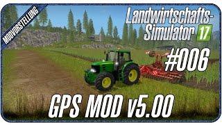 GPS MOD IST VERFÜGBAR! | #006 Modvorstellungen Landwirtschafts-Simulator 17