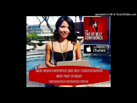 56: Near Death Experience and Self Transformation With Thuy Straight