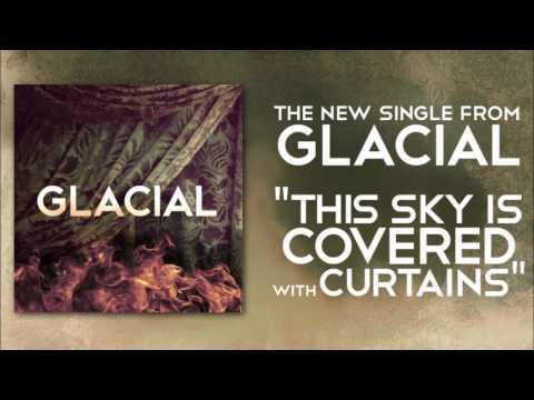 Glacial - This Sky Is Covered With Curtains