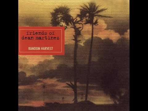 Friends of Dean Martinez - Random Harvest.wmv