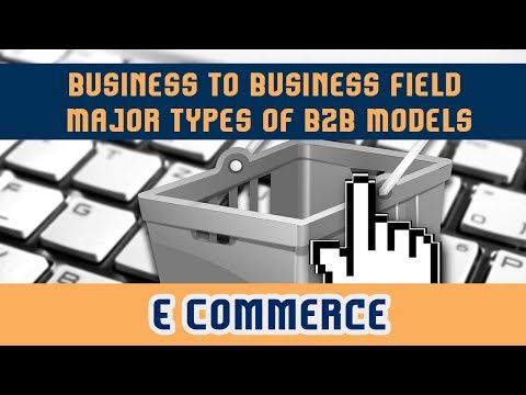 32. Business to Business Field l Major types of B2B Models l Models Of Sellside | E Commerce