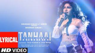 Tulsi Kumar: Tanhaai LYRICAL   Sachet-Parampara, Zain I, Bhushan Kumar   Hindi Romantic Song 2020