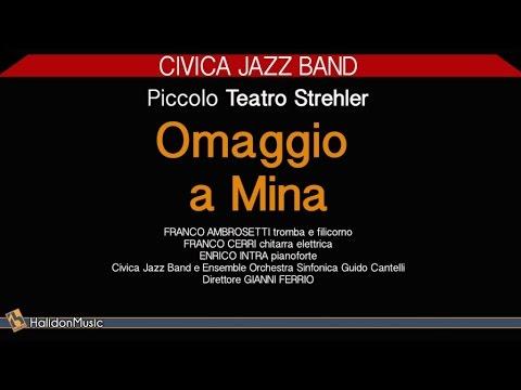 Omaggio A Mina - Civica Jazz Band (Jazz Al Piccolo Teatro Strehler) | Jazz Italiano