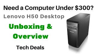 $290 Intel Desktop Computer - Lenovo H50 - Unboxing and Overview - Pentium G3260 - 4GB - 500GB
