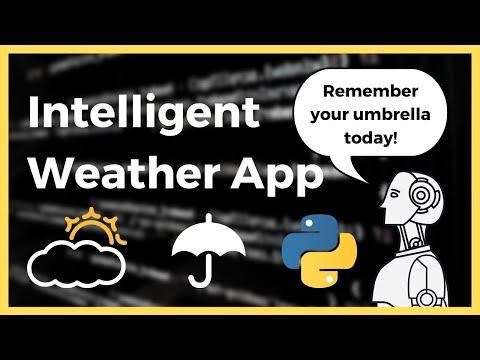 Intelligent Weather App in Python 3.8 Tutorial (Part 1/2)