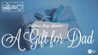 A Gift for Dad - Father's Day Special by Elizabeth George