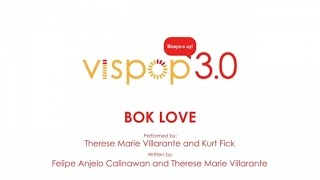 Therese Villarante, Kurt Fick - Bok Love (Vispop 3.0 Official Lyric Video)