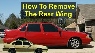 How to remove a rear wing trunk spoiler from a Volvo sedan, 850 and S70. - VOTD
