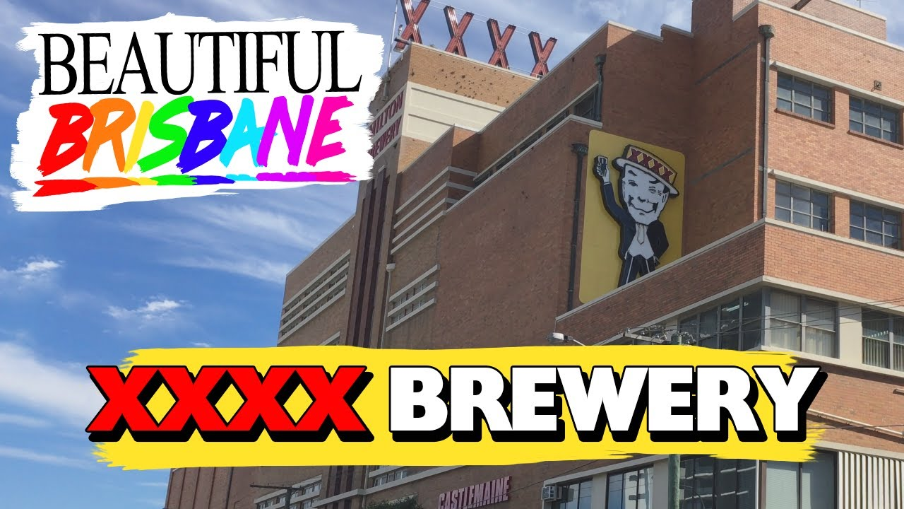XXXX Brewery - Beautiful Brisbane
