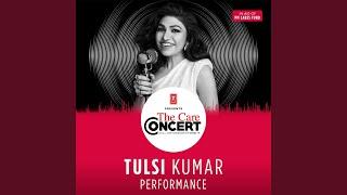 Tulsi Kumar Performance (The Care Concert) (Tulsi Kumar) Mp3 Song Download