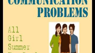 All Girl Summer Fun Band - Communication Problems
