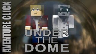 Adventure Click - Under The Dome avec Bill Si