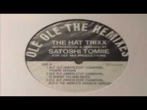 The Hat Trixx – Olé Olé (The Remixes)  (Satoshi Private Version)