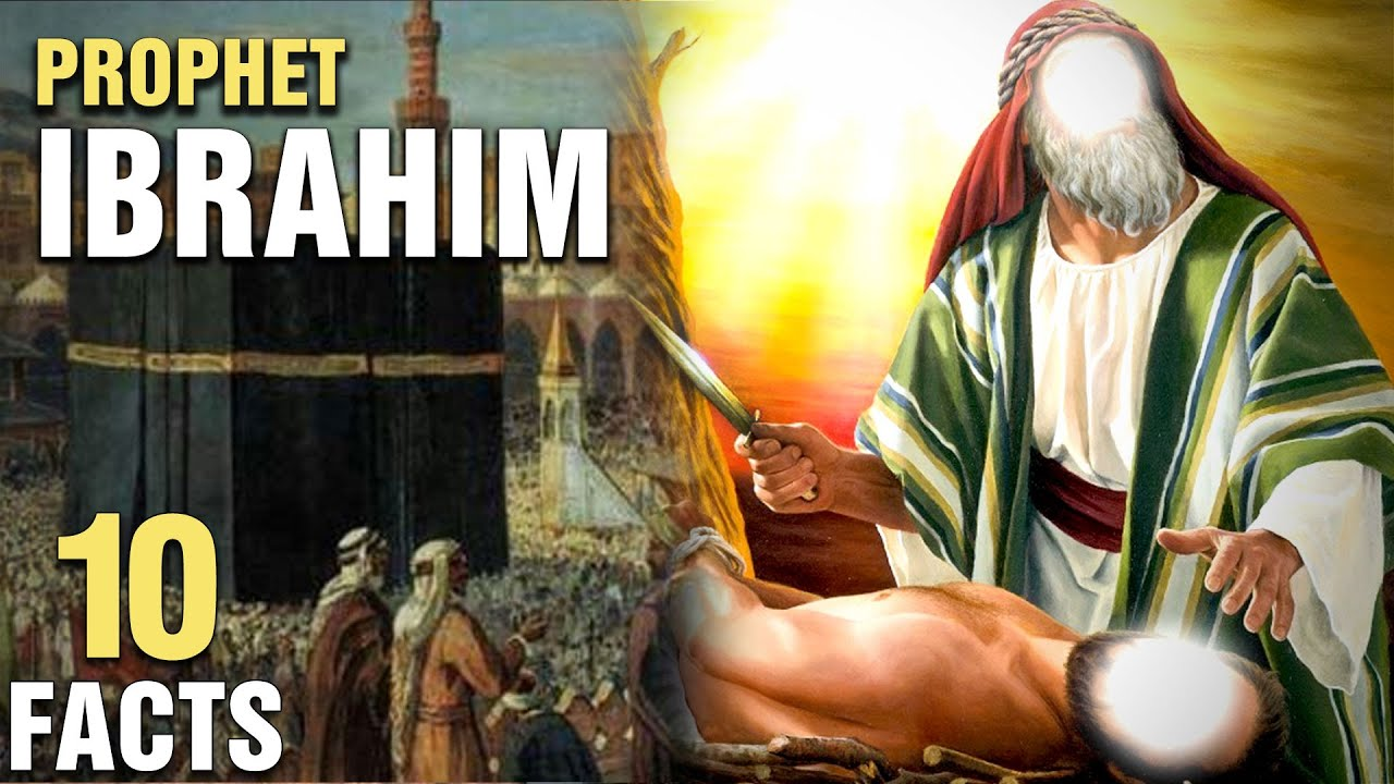10 Surprising Facts About Prophet Abraham In Islam (Ibrahim)