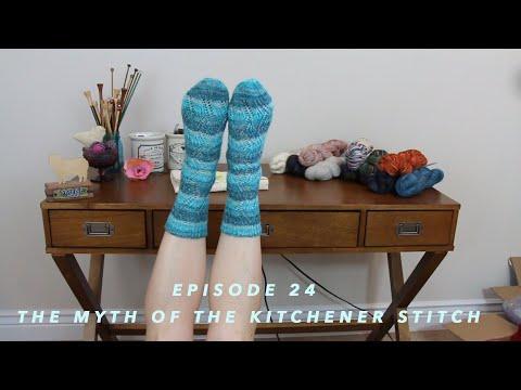 Episode 24 - The Myth of the Kitchener Stitch