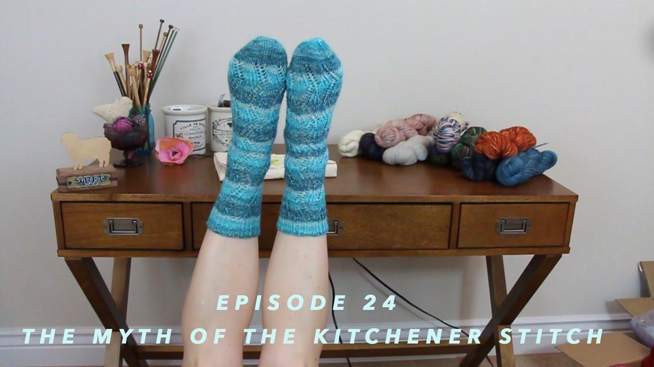 Episode 24 - The Myth of the Kitchener Stitch - YouTube