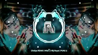 Chidiya REMiX | Vilen || VDj Royal | PUNU ||