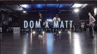 Dom X Matt   21 Savage  - Can't Leave Without It   Snowglobe Perspective