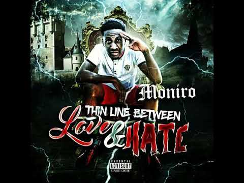 Moniro X Thin Line Between Love And Hate Full Mixtape