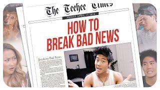How To Break Bad News!(, 2016-04-16T20:38:32.000Z)