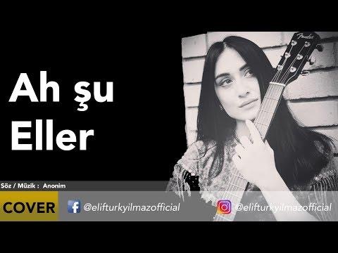 Elif Türkyılmaz - Ah Şu Eller mp3 indir