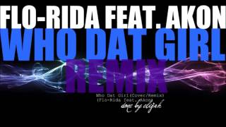 Elijah   Who Dat Girl Remix Cover   Flo Rida feat
