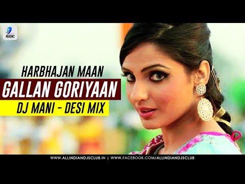 Gallan Goriyaan | Harbhajan Maan | DJ Mani | Desi Mix