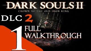 Dark Souls II - Crown of The Old Iron King - Full Walkthrough [1080p HD]
