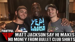 """Matt Jackson States He Made """"About $0"""" On Bullet Club T-Shirt Sales"""