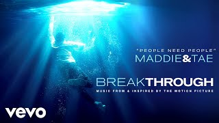"Maddie & Tae - People Need People (From ""Breakthrough"" Soundtrack / Audio)"