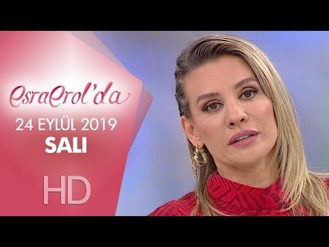Esra Erol'da 24 Eylül 2019 | Salı