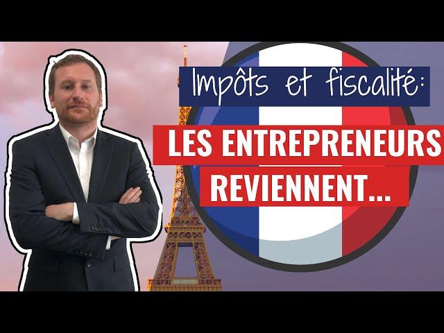 IMPÔTS [ LES ENTREPRENEURS REVIENNENT EN FRANCE ] - Expert-Comptable Cabinet FICO - Grégory PROUVOST