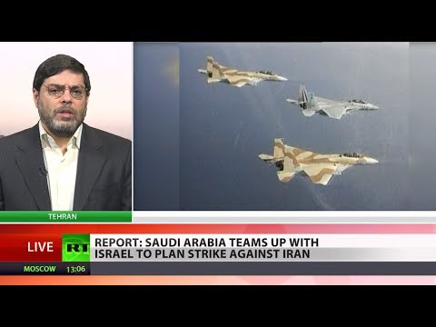 Saudis team up with Israel to plan strike against Iran - report