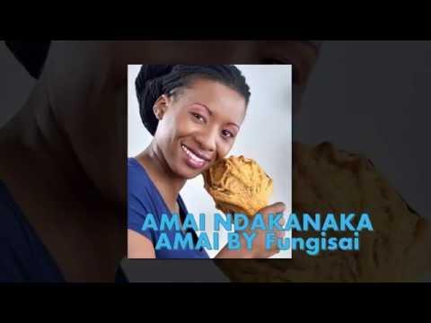 Amai Ndakanaka Amai by Fungisai Zvakavapano (OFFICIAL)